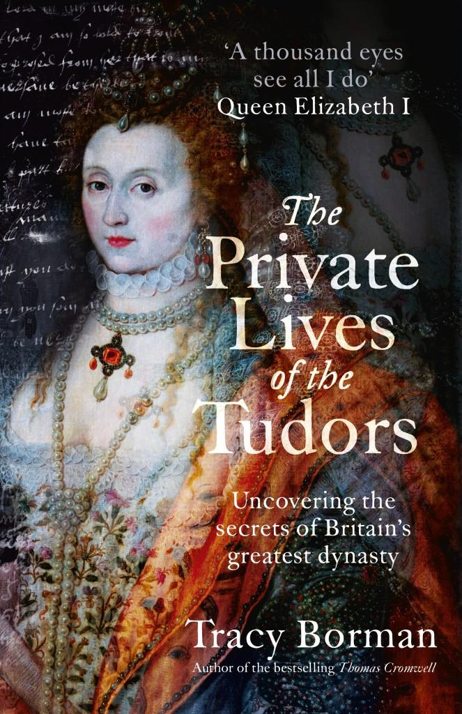 The Private Lives of the Tudors (c) Tracy Borman / Hodder & Stoughton